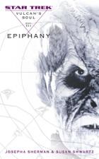 Star Trek: Vulcan's Soul, Book III: Epiphany