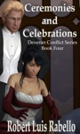 Ceremonies And Celebrations Deveran Conflict Series Book IV