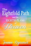 The Eightfold Path And The 8th Plane Of Heaven