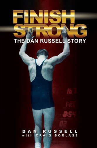 Finish Strong The Dan Russell Story
