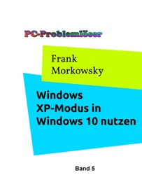 WINDOWS XP-MODUS IN WINDOWS 10 NUTZEN