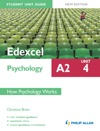 Edexcel A2 Psychology Student Unit Guide Unit 4 New Edition          How Psychology Works
