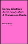 Nancy Gardens Annie On My Mind A Discussion Guide