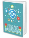 10 Easy Ways To Secure Your WordPress Website