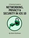A Practical Guide To Networking Privacy  Security In IOS 10