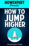 How To Jump Higher Fast Your Step-By-Step Guide To Jump Higher