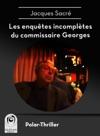 Les Enqutes Incompltes Du Commissaire Georges