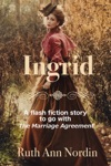 Ingrid A Flash Fiction Story To Go With The Marriage Agreement