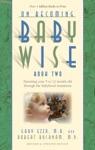 On Becoming Babywise Book II