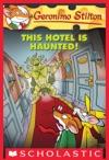 Geronimo Stilton 50 This Hotel Is Haunted