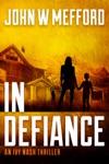 IN Defiance An Ivy Nash Thriller Book 1