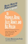Users Guide To Propolis Royal Jelly Honey And Bee Pollen
