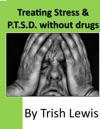 Treating Stress  PTSD Without Drugs