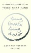 Living Buddha, Living Christ 10th Anniversary Edition - Thích Nhất Hạnh & Elaine Pagels Cover Art