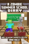 A Zombie Summer School Diary Book 1 My Teacher Is A Skeleton