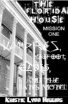The Florida House Mission One Vampires Bigfoot Elvis And The Bates Motel Vampire Horror Paranormal Parody