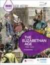 WJEC Eduqas GCSE History The Elizabethan Age 1558-1603