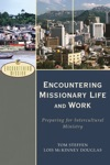 Encountering Missionary Life And Work Encountering Mission