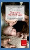 Diventiamo mamma e papà. Manuale pratico: dalla gravidanza al primo anno di vita del bambino