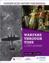 Hodder GCSE History For Edexcel Warfare Through Time C1250present