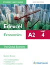 Edexcel A2 Economics Student Unit Guide New Edition Unit 4 The Global Economy