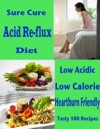 Sure Cure Acid Re-flux Diet