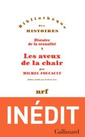 HISTOIRE DE LA SEXUALITé (TOME 4) - LES AVEUX DE LA CHAIR