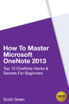How To Master Microsoft OneNote 2013  Top 10 OneNote Hacks  Secrets For Beginners