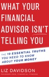 What Your Financial Advisor Isnt Telling You