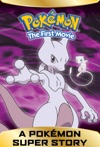 A Pokmon Super Story Pokmon The First Movie