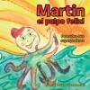 Martin El Pulpo Feliz