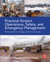 Practical Airport Operations Safety And Emergency Management Enhanced Edition