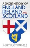 Mary Platt Parmele - A Short History of England, Ireland, and Scotland artwork