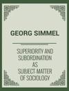 Superiority And Subordination As Subject-Matter Of Sociology