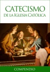 Catecismo De La Iglesia Catlica - Compendio