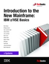 Introduction To The New Mainframe IBM ZVSE Basics