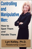 Lyn Kelley - Controlling and Manipulative Men: How to Spot Them and Handle Them Grafik