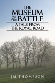 The Museum of the Battle: A Tale From the Royal Road