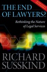 The End Of Lawyers Rethinking The Nature Of Legal Services