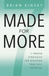 Made For More 7 Proven Strategies For Reaching Your Full Potential
