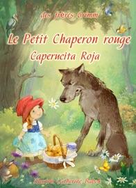 LE PETIT CHAPERON ROUGE (FRANçAIS ESPAGNOL éDITION BILINGUE ILLUSTRé)
