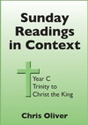 Sunday Readings In Context Year C - Trinity To Christ The King