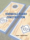 Cornhole Board Construction