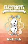 Electricity - Your Common Sense Guide