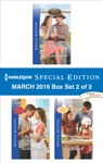 Harlequin Special Edition March 2016 Box Set 2 Of 2