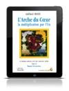 Larche Du Coeur Tome 2 La Multiplication Par LUn