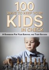 100 Ways To Keep Your Kids In Check