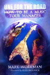 One For The Road How To Be A Music Tour Manager