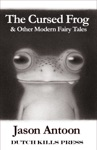 The Cursed Frog  Other Modern Fairy Tales