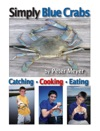 Simply  Blue Crabs Catching Cooking Eating